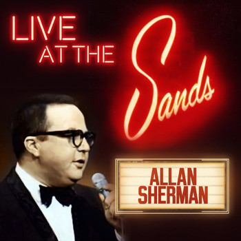 Allan Sherman - Live at the Sands