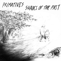 Primatives - Shades of the Past