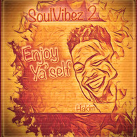 Hakim - Soulvibez 2: Enjoy Ya'self (Explicit)