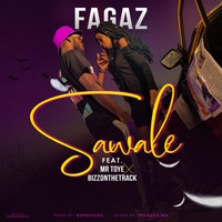 Fagaz - Sawale (feat. Bizzonthetrack & Mr Toye) (Explicit)