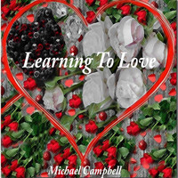 Michael Campbell - Learning to Love
