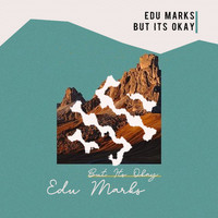 Edu Marks - But Its Okay