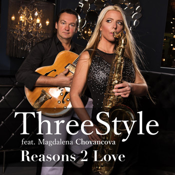 Threestyle - Reasons 2 Love (feat. Magdalena Chovancova)