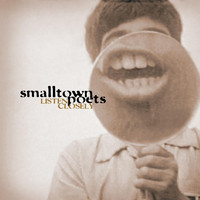 Smalltown Poets - Listen Closely