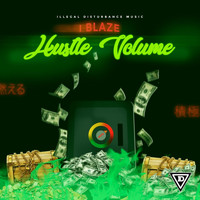 IBlaze - Hustle Volume (Explicit)