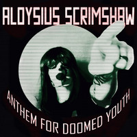 Aloysius Scrimshaw - Anthem for doomed youth