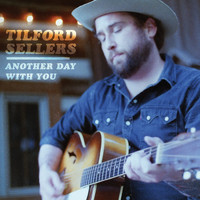 Tilford Sellers - Another Day with You