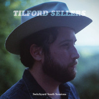 Tilford Sellers - Switchyard South Sessions