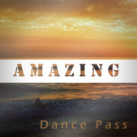 Amazing - Dance Pass