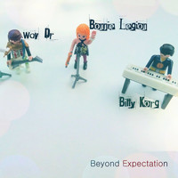 Bonnie Legion, Wav-Dr., Billy Korg - Beyond Expectations
