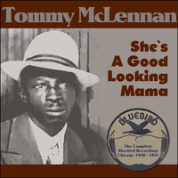Tommy McClennan - She`s A Good Looking Mama (The Complete Bluebird Recordings Chicago 1940 - 1941)