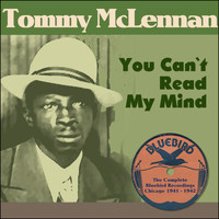 Tommy McClennan - You Can`t Read My Mind (The Complete Bluebird Recordings Chicago 1941 - 1942)