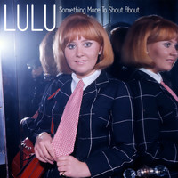 Lulu - Something More to Shout About