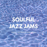 Soulful Jazz Jams - Soulful Jazz Sessions from London