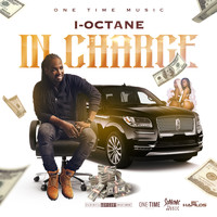 I Octane - In Charge (Explicit)