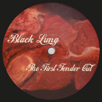 Black Lung - The First Tender Cut
