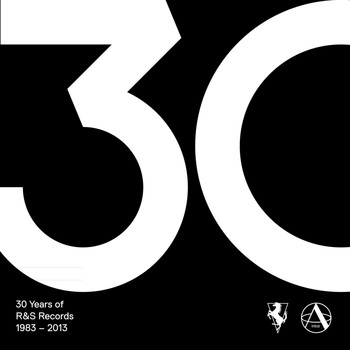 Various Artists - 30 Years of R&S Records (1983-2013)