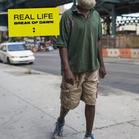 Real Life - Break of Dawn