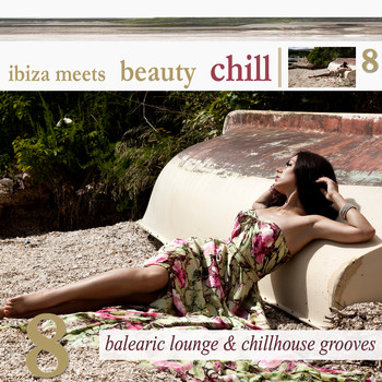 Various Artists - Ibiza Meets Beauty Chill, Vol. 8 (Balearic Lounge & Chill House Grooves)