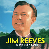 Jim Reeves - Jim Reeves Rare & Unreleased