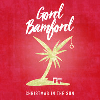 Gord Bamford - Christmas In The Sun