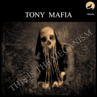 Tony Mafia - This Is The Meganism