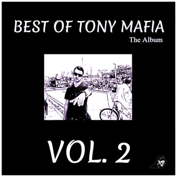 Tony Mafia - Best Of Tony Mafia Vol. 2 (The Album)