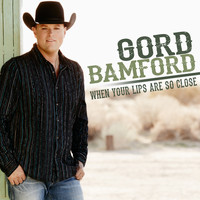 Gord Bamford - When Your Lips Are so Close (Remix)