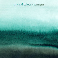 City And Colour - Strangers