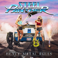Steel Panther - Heavy Metal Rules (Explicit)