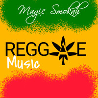 Magic Smokah - Reggae Music (Explicit)