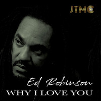 Ed Robinson - Why I Love You