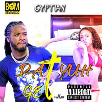 Gyptian - Dat Yuhh Get (Explicit)