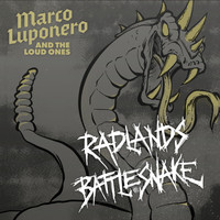 Marco Luponero & The Loud Ones - Radlands Battlesnake (Explicit)
