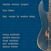 The Charlie Wooton Project - Blue Basso