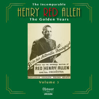Henry Red Allen - The Incomparable Henry Red Allen - the Golden Years,  Vol. 3