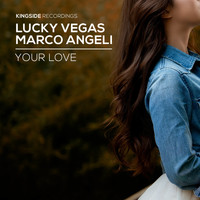 Lucky Vegas, Marco Angeli - Your Love