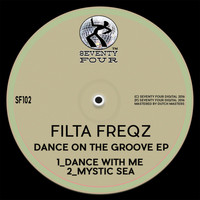 Filta Freqz - Dance On The Groove