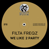 Filta Freqz - We Like 2 Party