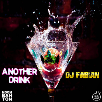 DJ Fabian - Another Drink (Explicit)