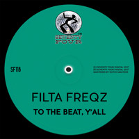 Filta Freqz - To The Beat, Y'all