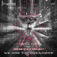 Electric Feel - We Are The Dreamers (feat. Dream State Project)