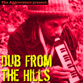 Augustus Pablo - Dub from the Hills