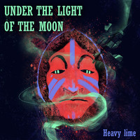 Heavy Lime - Under the Light of the Moon