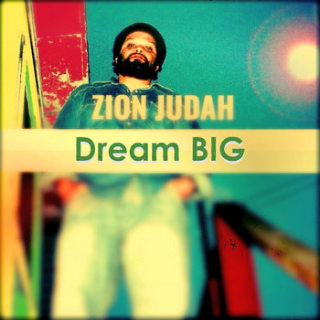 Zion Judah - Dream Big