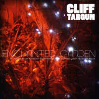 Cliff Targum, - Enchanted Garden