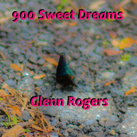 Glenn Rogers - 900 Sweet Dreams (Explicit)