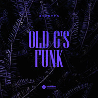 Gyrotto - Old G's Funk