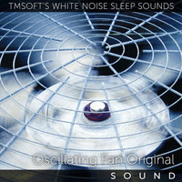 Tmsoft's White Noise Sleep Sounds - Oscillating Fan Sound Original