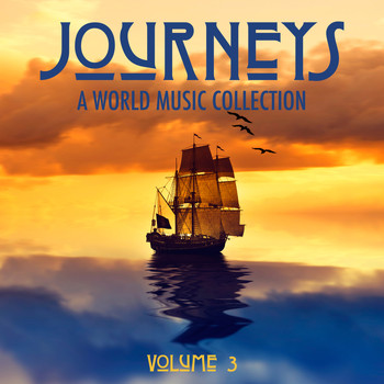 Various Artists - Journeys: A World Music Collection, Vol. 3